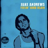 Feelin' Good Again by Jake Andrews